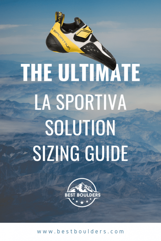 La Sportiva Climbing Shoe Size Guide.The Ultimate La Sportiva Solution Sizing Guide Bestboulders